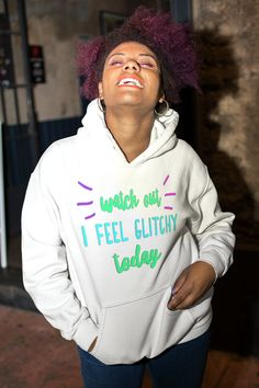 'I Feel Glitchy Today.' T-Shirt by UltraQuirky Quirky T Shirts, Tech T Shirts, Cute Tshirts, Cool Shirts, Funny Tees, Shirt Shop, Glitch, Graphic Sweatshirt, Pullover