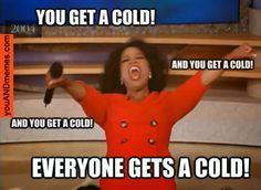 You get a cold meme