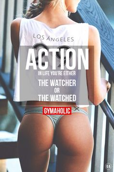 In life you're either the watcher or the watched. Time for action ! #fit…
