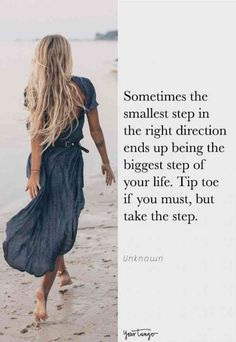 "Powerful Life Quotes About Being Happy That Will Cheer You Up When You're Depressed ""Sometimes the smallest step in the right direction ends up being the biggest step of your life. Tip toe if you must, but take the step. Life Quotes Love, Happy Quotes, Great Quotes, Quotes To Live By, Positive Quotes, Me Quotes, Motivational Quotes, Inspirational Quotes, Qoutes"