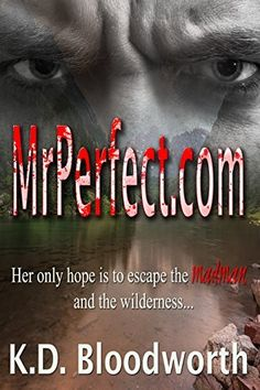 MrPerfect.com by K.D. Bloodworth, http://www.amazon.com/dp/B00OQJENJK/ref=cm_sw_r_pi_dp_BaDQub0AHJ055