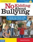 No Kidding About Bullying: 125 Ready-to-Use Activities to Help Kids Manage Anger, Resolve Conflicts, Build Empathy, and Get Along by Naomi Drew #DOEBibliography