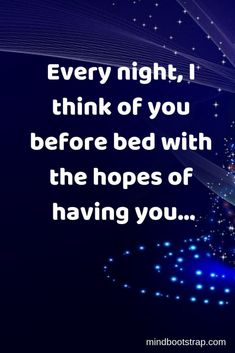 Best Romantic Quotes That Express Your Love Every night, I think of you before bed with the hopes of having you… Sex And Love, Love Can, Love You More, Cute Couple Quotes, Quotes For Him, Be Yourself Quotes, You Are My Life, You Make Me Happy, Romantic Quotes For Her