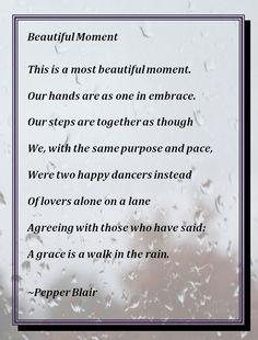 ...a grace is a walk in the rain.  http://www.love-pb-poetry.com/