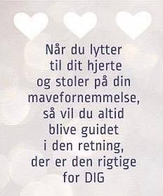 hjerte - Danmarks største citat side. Berømte citater. TOP citater som vi kender. Besøg visdom.dk nu og find dine nye billeder. Heart Quotes, Words Quotes, Wise Words, Love Quotes, Sayings, Inspirational Verses, Word Puzzles, Life Philosophy, Word Of The Day