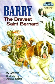 "I don't know if this is fiction or non. ""Barry the Bravest Saint Bernard by Lynn Hall, children's book"""