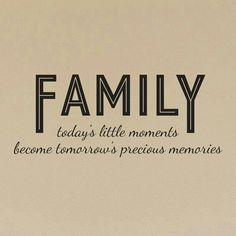 Family today's little moments Quote - Dana Decals - 1 Great Quotes, Quotes To Live By, Me Quotes, Inspirational Quotes, Family Quotes And Sayings, Family Dinner Quotes, Quote Family, Family Is Everything, Family Love