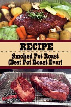 Smoked Pot Roast Recipe (Best Pot Roast Ever) makes a delicious meal Smoked Beef Roast, Smoked Chuck Roast, Smoked Meat Recipes, Smoked Ribs, Pork Roast, Best Roast Recipe, Favorite Pot Roast Recipe, Grilled Roast, Recipes