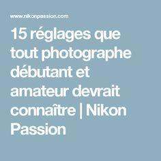 Photography Jobs Online - 15 réglages que tout photographe débutant et amateur devrait connaître