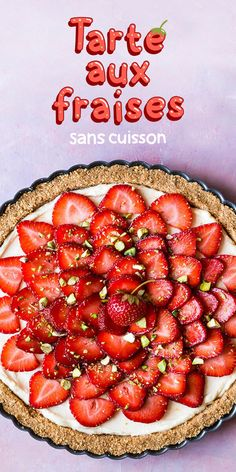 Juste une excuse de plus pour aller cueillir des 🍓 : cette recette de tarte aux fraises sans cuisson. #tarte #tarteauxfraises #fraise #tarte #fruits #sanscuisson #pistaches #mascarpone #Graham #vanille #érable #framboise #bleuet #recette #recettesdici #dessert #facile No Bake Desserts, Just Desserts, Delicious Desserts, Yummy Food, Sweet Pie, Strawberry Recipes, Cake Recipes, Food And Drink, Cooking Recipes