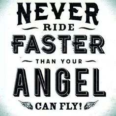 Never Ride Faster than your Angle can Fly!