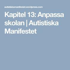 Kapitel 13: Anpassa skolan | Autistiska Manifestet