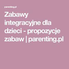 Zabawy integracyjne dla dzieci - propozycje zabaw | parenting.pl