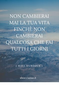 Cambia le tue abitudini, cambia la tua vita. Crossfit Quotes, Motivational Quotes, Inspirational Quotes, Italian Quotes, Quotes About Everything, Magic Words, My Mood, Beautiful Words, Self Help