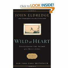 Captivated by this book at the moment - Wild at Heart: Discovering the Secret of a Man's Soul by John Eldridge