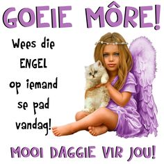 Afrikaanse Quotes, Angel Quotes, Goeie More, Good Night Image, Special Quotes, Good Morning Quotes, Wallpaper Quotes, Words, Amen