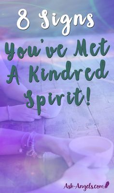 8 Signs You've Met Your Kindred Spirits!