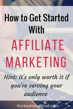 How to get started with affiliate marketing  See more here/	http://www.affiliatmarketing2015.blogspot.com