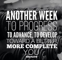 Every week, every day, every minute is a new opportunity to make progress...