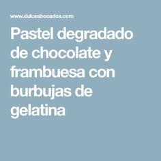 Pastel degradado de chocolate y frambuesa con burbujas de gelatina
