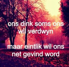 Afrikaans Favorite Quotes, Best Quotes, Love Quotes, Lyric Quotes, Qoutes, Lyrics, Quotes For Him, Quotes To Live By, Evening Greetings