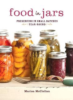 Popular food blogger Marisa McClellan takes you through all manner of food in jars, storing away the tastes of all seasons for later. Basics like jams and jelli