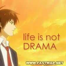 Life is not drama dp
