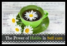 The Power of Habits in Self-care