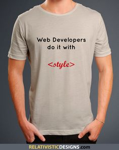 Web Developers do it With Style Nerd T-Shirt