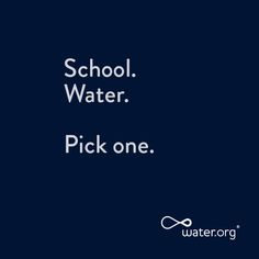 Water.org  is working so no one has to choose. #waterislife