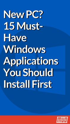 New Pc Must Have Windows Applications You Should Install - Software Is The Backbone Of Any Computer Setup Whether Youve Just Purchased A New Pc Or Reinstalled Windows The First Task Youll Likely Do Is Install Apps While There Are Dozens Of Amaz Life Hacks Computer, Computer Projects, Computer Lessons, Computer Coding, Computer Basics, Computer Help, Computer Security, Computer Repair, Computer Programming