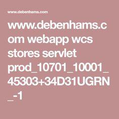 www.debenhams.com webapp wcs stores servlet prod_10701_10001_45303+34D31UGRN_-1