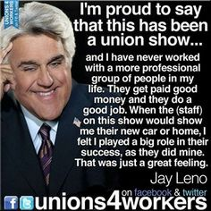 Jay Leno signs off with a word about union workers.  Thanks to Unions 4 Workers for the image.