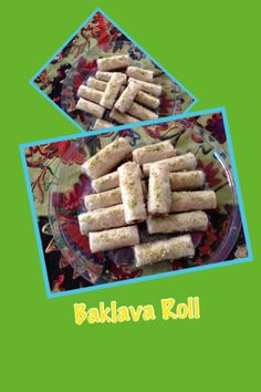 My 13 year old daughter made these baklava roll all byherself.