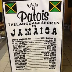 Patois. The unofficial language of Jamaica. Thanks to Jamaican Anniversary (Facebook).