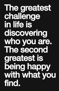 """The greatest challenge in life is discovering who you are... The second greatest is being happy with what you find."" www.holisticheights.com  #holisticheights #healthyisalifestyle"