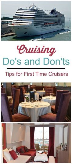 Planning a cruise?  See our list of cruising do's & don'ts to help make your cruise a success. These first time cruise tips start  before you set sail and continue throughout your vacation.
