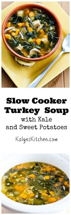 If you don't have leftover turkey, just use chicken to make this delicious Slow Cooker Turkey Soup with Kale and Sweet Potatoes! [from KalynsKitchen.com]