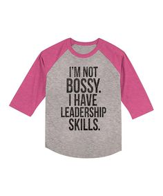 Look at this American Classics Gray 'I Have Leadership Skills' Raglan Tee - Toddler & Girls on #zulily today!