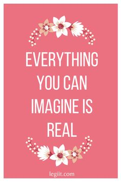 Everything you can imagine is real Freelance Marketplace, Seo, Everything, Calm, Canning, Motivation, Home Canning, Conservation, Inspiration