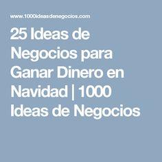 25 Ideas de Negocios para Ganar Dinero en Navidad         |          1000 Ideas de Negocios