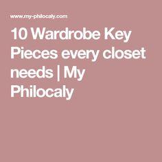 10 Wardrobe Key Pieces every closet needs | My Philocaly