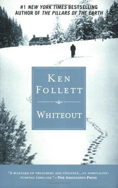 Whiteout by Ken Follett 0451225147 9780451225146 I Love Books, Great Books, Books To Read, My Books, Book Club Books, Book Lists, Ken Follett, Reading Rainbow, Book Suggestions