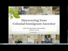 Discovering Your Colonial Immigrant Ancestor - Can you trace your ancestry back to colonial America?  What do you know about those first people in each of your family lines who stepped onto American soil?  Why did they come here?  What were they seeking?  Join Crista Cowan as she shares some of the most common reasons for colonial immigration between 1620 and 1770.