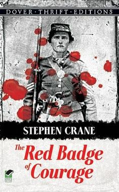 """The Red Badge of Courage"" by Stephen Crane. Used in many ELA classes. American Civil War."