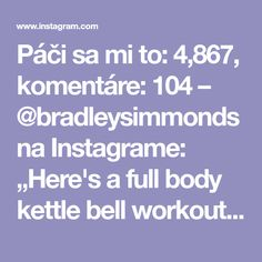 """Páči sa mi to: 4,867, komentáre: 104 – @bradleysimmonds na Instagrame: """"Here's a full body kettle bell workout for you to do this weekend 🔥 Looking forward to training…"""""""