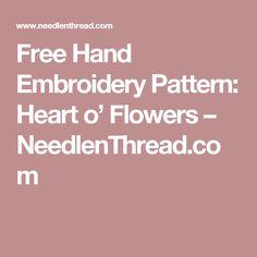 Free Hand Embroidery Pattern: Heart o' Flowers – NeedlenThread.com