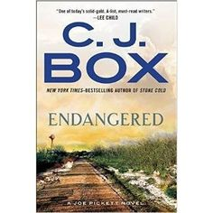 """Endangered"" by C.J. Box."