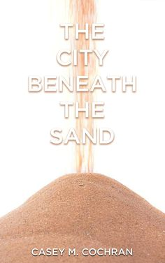 Now only $0.99 on Kindle   ~~~  A lost and forgotten tribe, a cryptic poem, a secret notebook, and an ancient treasure lead Valon to…The City Beneath the Sand.
