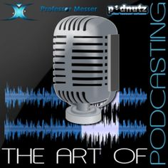 The Art of Podcasting